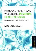 EBOOK: Physical Health and Well-Being in Mental Health Nursing: Clinical Skills for Practice