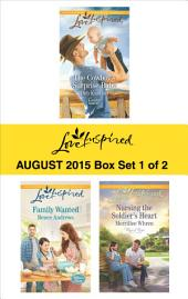 Love Inspired August 2015 - Box Set 1 of 2: The Cowboy's Surprise Baby\Family Wanted\Nursing the Soldier's Heart