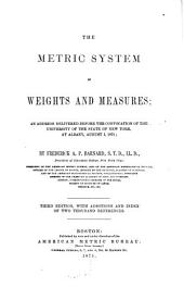 The Metric System of Weights and Measures: An Address Delivered Before the Convocation of the University of the State of New York, at Albany, August 1, 1871
