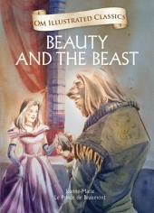 Beauty And The Beast: Om Illustrated Classics