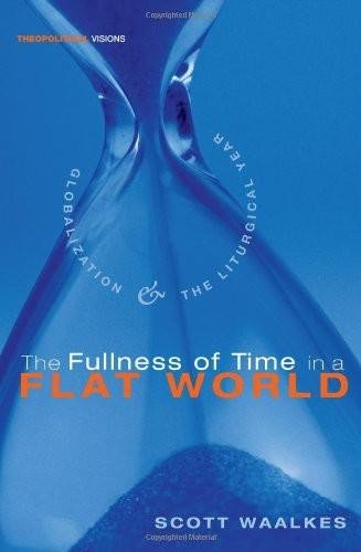 The Fullness of Time in a Flat World