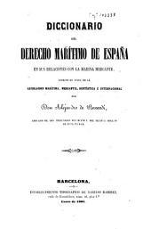 Diccionario del Derecho Marítimo de España: en sus relaciones con la Marina Mercante...