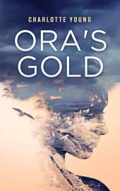Ora's Gold // Dystopian, Coming-of-age
