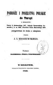 Podróże i poselstwa polskie do Turcyi: a mianowicie, podróż E. Otwinowskiego 1557, Je̜drzeja Taranowskiego komornika j. k. m. 1569, i poselstwo Piotra Zborowskiego 1568