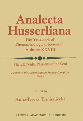 The Elemental Passions of the Soul Poetics of the Elements in the Human Condition