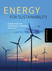 Energy for Sustainability, Second Edition: Foundations for Technology, Planning, and Policy