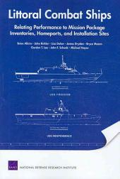 Littoral Combat Ships: Relating Performance to Mission Package Inventories, Homeports, and Installation Sites