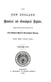 The New England Historical and Genealogical Register: Volumes 16-17