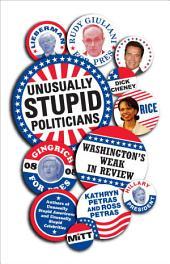 Unusually Stupid Politicians: Washington's Weak in Review