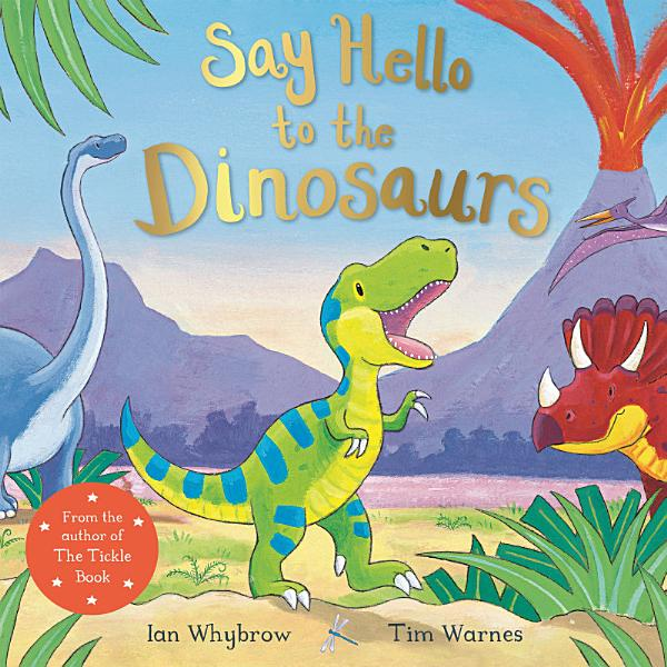 Download Say Hello to the Dinosaurs Book
