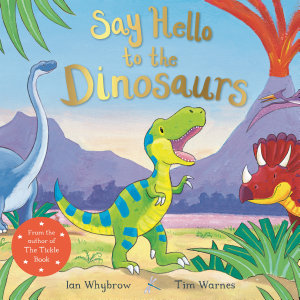 Say Hello to the Dinosaurs PDF
