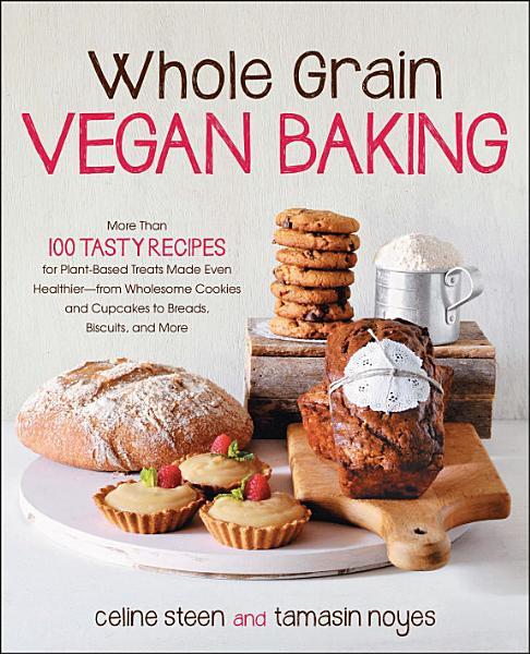 Download Whole Grain Vegan Baking Book