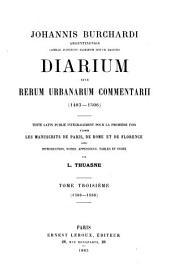 Johannis Burchardi, Argentinensis, capelle pontificie sacrorum rituum magistri Diarium, sive, Rerum urbanarum commentarii (1483-1506)