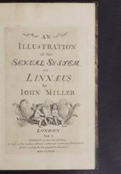 An Illustration of the Sexual System: Of Linnæus, Volume 1