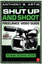 The Shut Up And Shoot Freelance Video Guide Book PDF