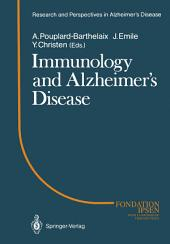 Immunology and Alzheimer's Diseasee: Colloque Medecine et Recherche 1. Meeting Angers 1987