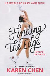 Finding the Edge: My Life on the Ice