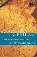 Grace in a Tree Stump PDF