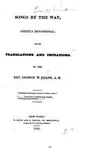Songs by the Way, chiefly devotional; with translations and imitations
