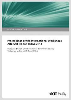 Proceedings of the International Workshop ABC Salt  II  and HiTAC 2011  KIT Scientific Reports   7625  Book