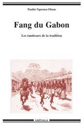 Fang du Gabon - Les tambours de la tradition