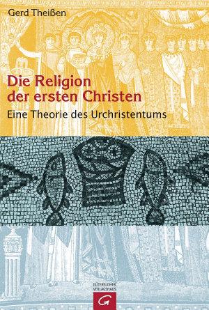 Die Religion der ersten Christen PDF