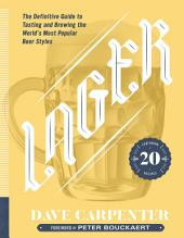 Lager: The Definitive Guide to Tasting and Brewing the World's Most Popular Beer Styles