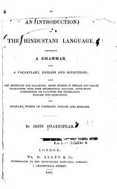 An Introduction to the Hindustani Language: Comprising a Grammar, and a Vocabulary, English and Hindustani; Also Short Sentences and Dialogues; Short Stories in Persian and Nagari Characters ... and Military Words of Command, Nagari and English