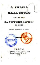 C. Crispo Sallustio tradotto da Vittorio Alfieri da Asti col testo latino a pie di pagine