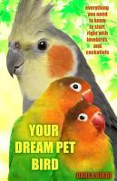 Your Dream Pet Bird PDF