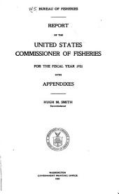Annual Report of the Commissioner of Fisheries to the Secretary of Commerce for the Fiscal Year Ended ...: Issue 900; Issues 902-904; Issues 907-912