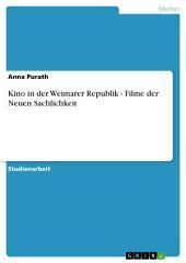 Kino in der Weimarer Republik - Filme der Neuen Sachlichkeit