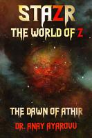 STAZR The World Of Z  The Dawn Of Athir PDF