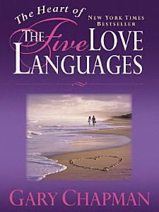 The Heart of the 5 Love Languages  Abridged Gift Sized Version  Book