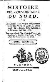Histoire des gouvernemens du nord ou de l'origine et des progrès du gouvernement des Provinces-Unies, du Danemark, de la Suède, de la Russie et de la Pologne jusqu'en 1777: Volume2