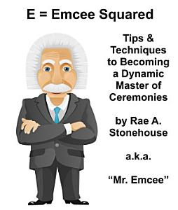 E   Emcee Squared  Tips   Techniques to Becoming a Dynamic Master of Ceremonies Book