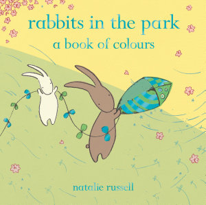 Rabbits in the Park  A Book of Colours PDF