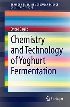 Chemistry and Technology of Yoghurt Fermentation PDF