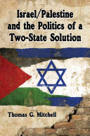 Israel Palestine and the Politics of a Two State Solution