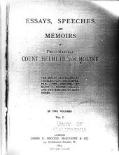 Essays, Speeches, and Memoirs of Field Marshal Count Helmuth Von Moltke: Volume 1