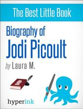 Biography of Jodi Picoult (Best-selling Author and Writer of Sing You Home and Lone Wolf)