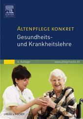 Altenpflege konkret Gesundheits- und Krankheitslehre: Ausgabe 4