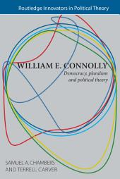 William E. Connolly: Democracy, Pluralism and Political Theory