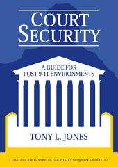 Court Security: A Guide for Post 9-11 Environments
