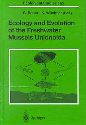 Ecology and Evolution of the Freshwater Mussels Unionoida PDF