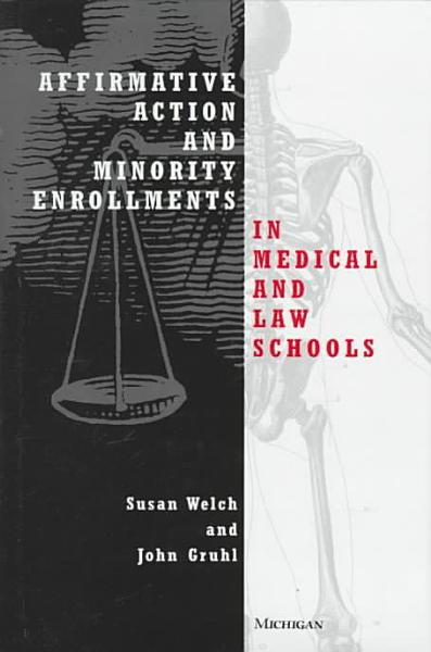 Affirmative Action and Minority Enrollments in Medical and Law Schools PDF