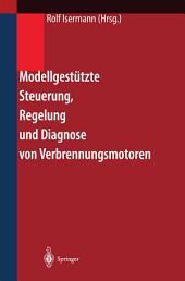 Modellgestützte Steuerung, Regelung und Diagnose von Verbrennungsmotoren