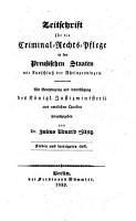 Zeitschrift fuer die Criminal Rechts Pflege in den Preuszischen Staaten mit Ausschluss der Rheinprovinzen PDF