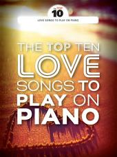The Top Ten Love Songs To PlayOn Piano