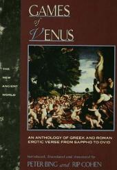 Games of Venus: An Anthology of Greek and Roman Erotic Verse from Sappho to Ovid